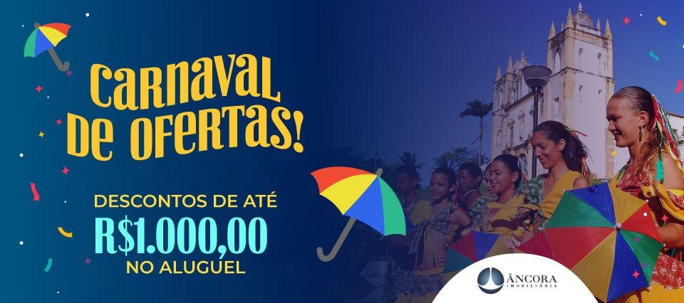 Carnaval de ofertas Âncora Imobiliária
