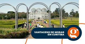 6 vantagens de morar em Curitiba